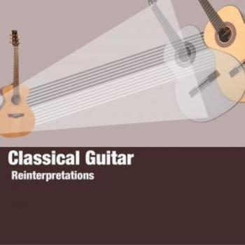 Classical Guitar - Reinterpretations