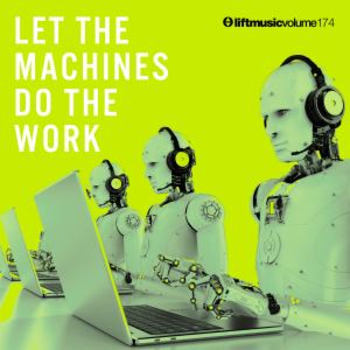 Let The Machines Do The Work