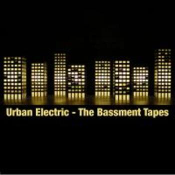 Urban Electric- The Bassment Tapes