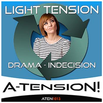 Light Tension - Drama Indecision