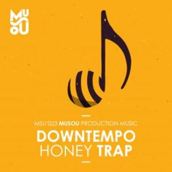 Downtempo Honey Trap