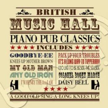 - British Music Hall Piano Pub Classics