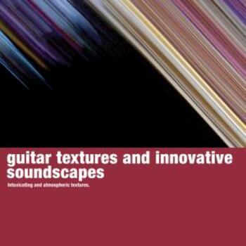 Guitar Textures & Innovative Soundscapes
