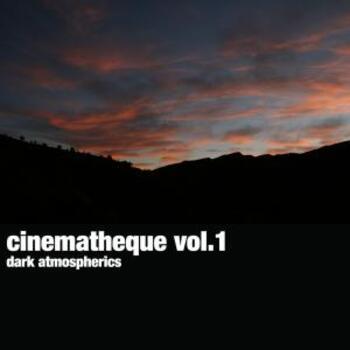 Cinematheque Vol. 1: Dark Atmospherics