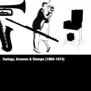 Swings, Grooves & Stomps (1969-1974)