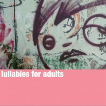 Lullabies for Adults
