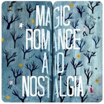 Magic, Romance & Nostalgia
