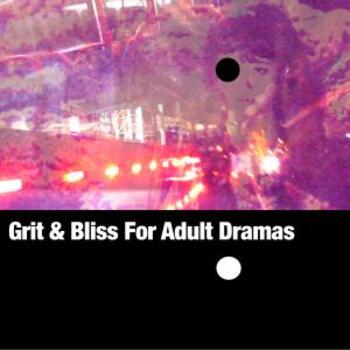 Grit & Bliss for Adult Dramas