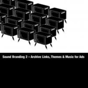 Sound Branding  2 - Archive Links, Themes & Music for Ads