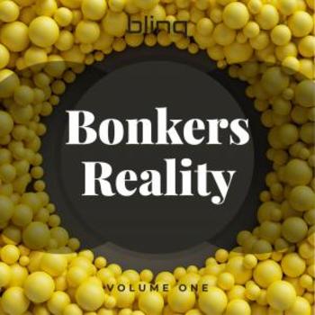 Bonkers Reality